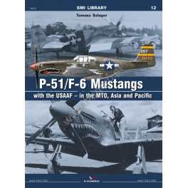 Kagero P-51/F-6 Mustangs with the USAAF – in the MTO, Asia and Pacific